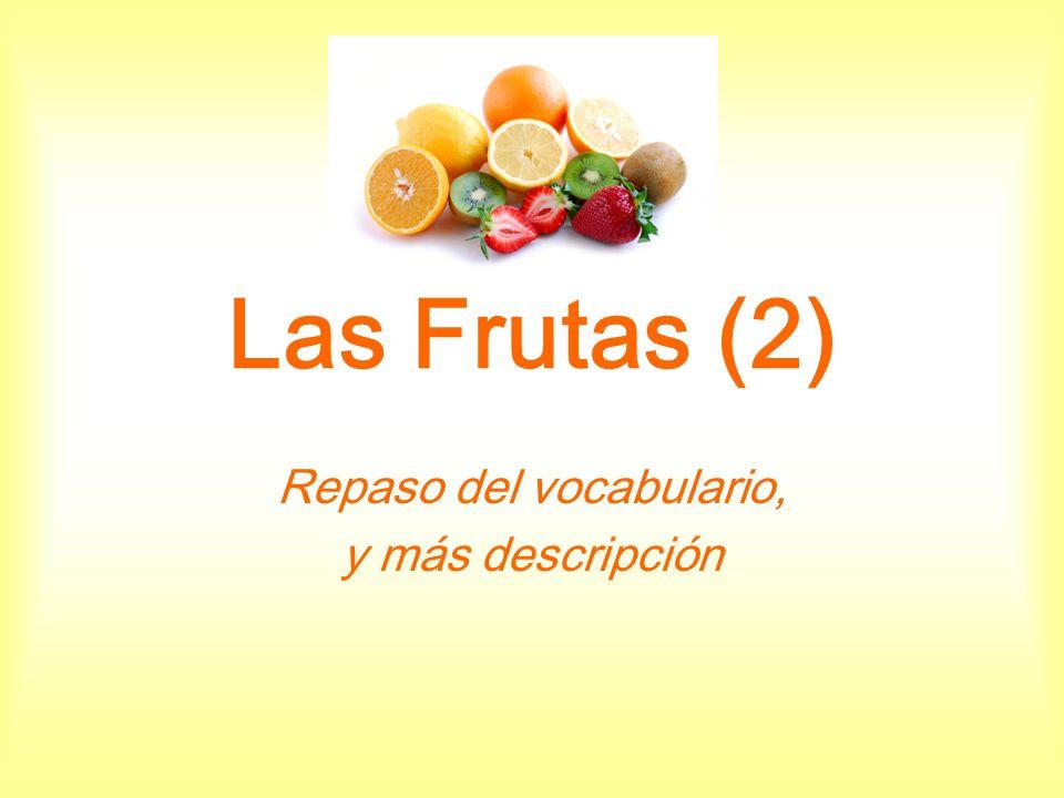 Para describir las frutas… ¿Cuáles son las frutas que tienen la piel.
