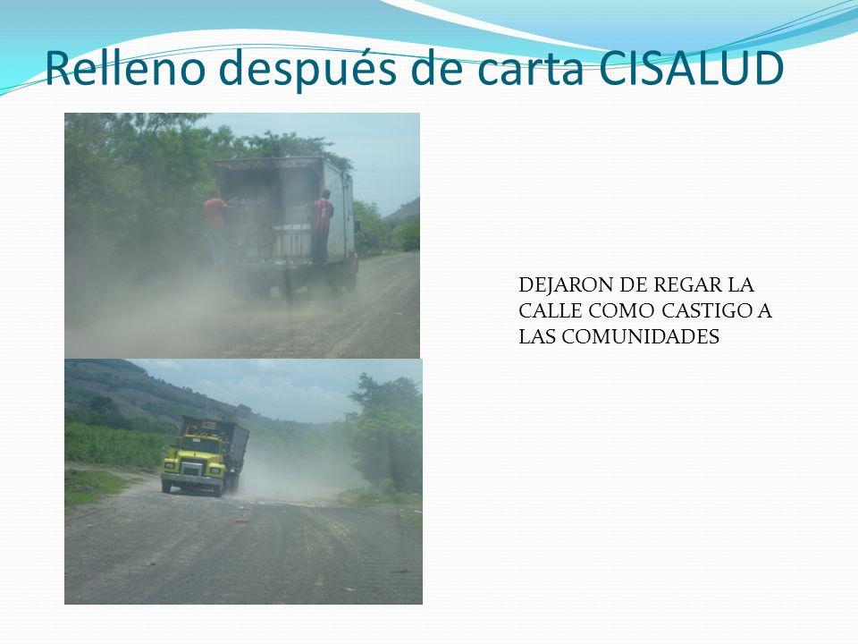 Relleno después de carta CISALUD DEJARON DE REGAR LA CALLE COMO CASTIGO A LAS COMUNIDADES