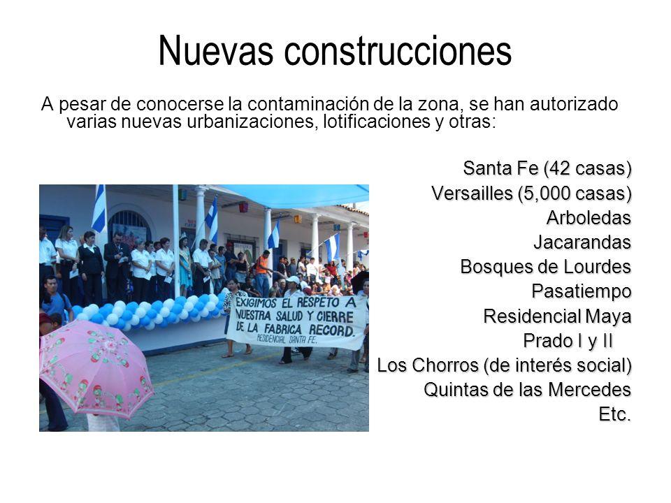 Nuevas construcciones A pesar de conocerse la contaminación de la zona, se han autorizado varias nuevas urbanizaciones, lotificaciones y otras: Santa