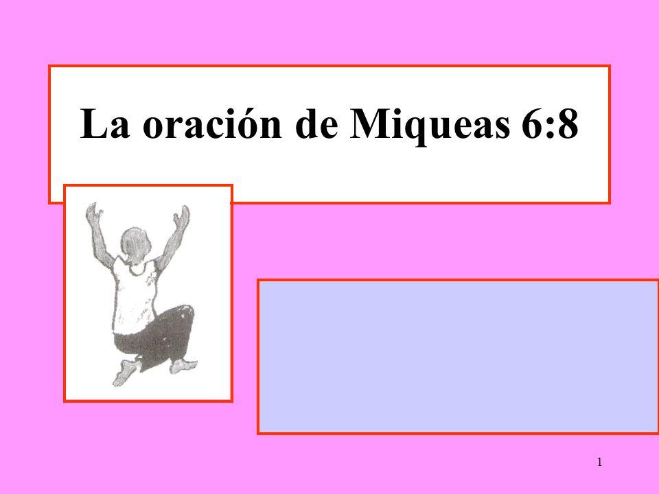 1 La oración de Miqueas 6:8