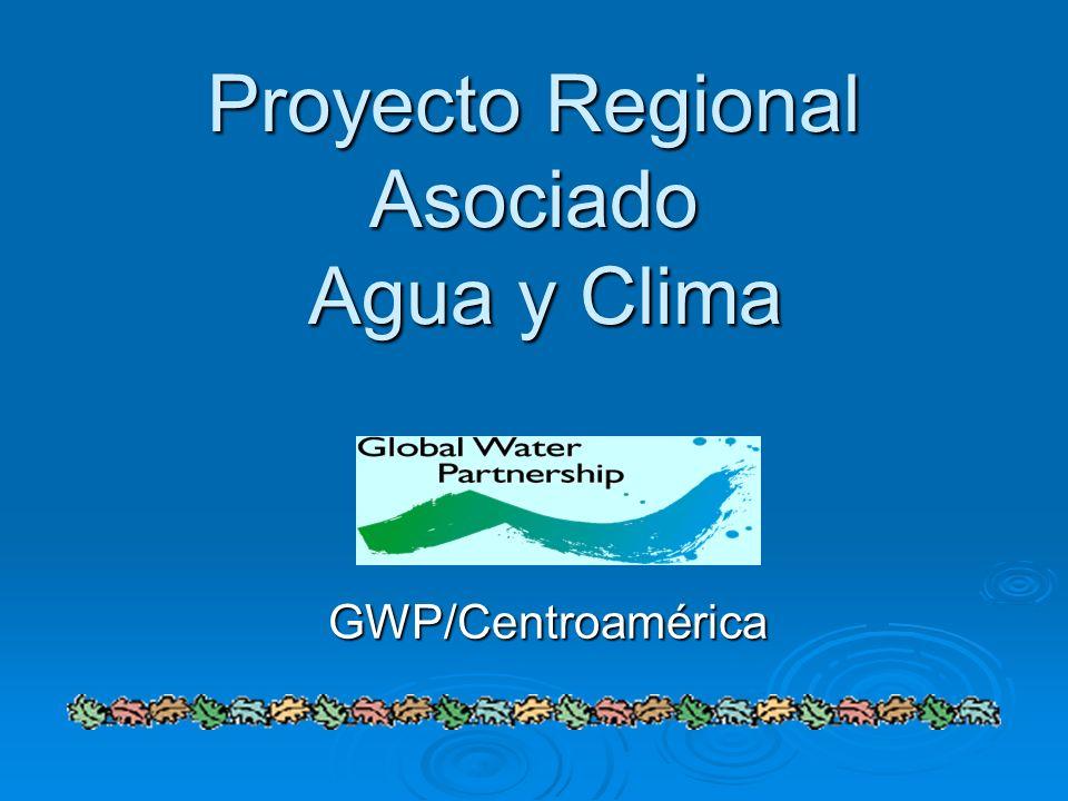 Proyecto Regional Asociado Agua y Clima GWP/Centroamérica