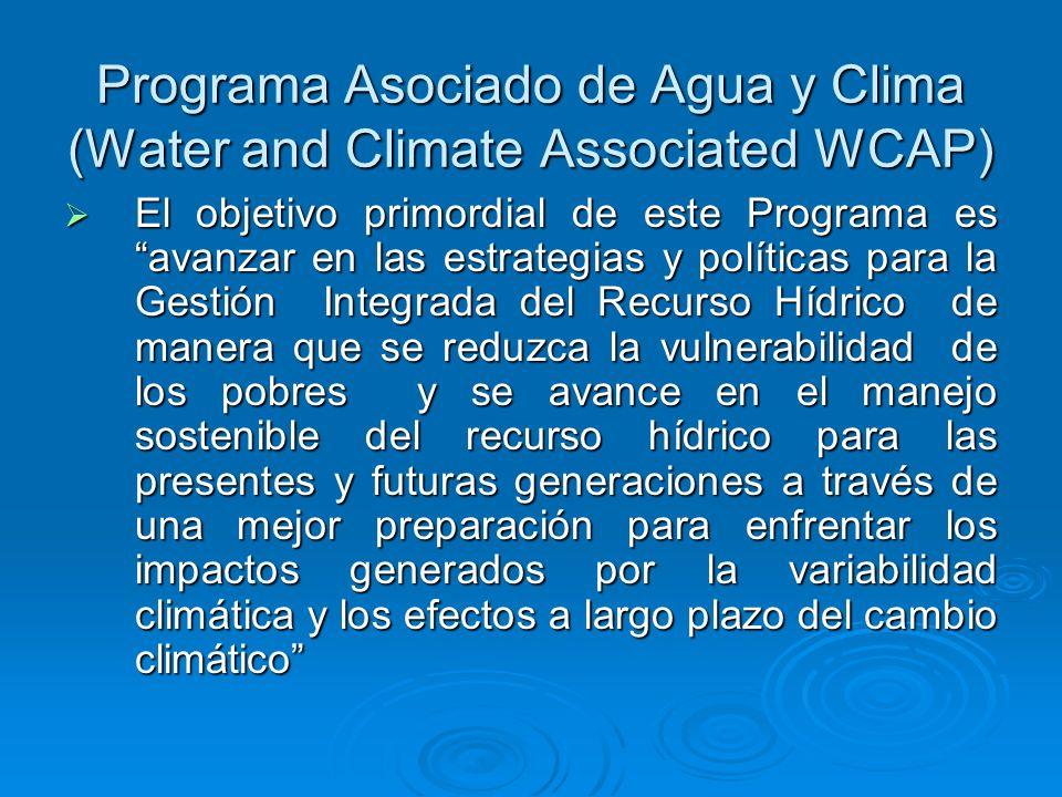 Programa Asociado de Agua y Clima (Water and Climate Associated WCAP) El objetivo primordial de este Programa es avanzar en las estrategias y política