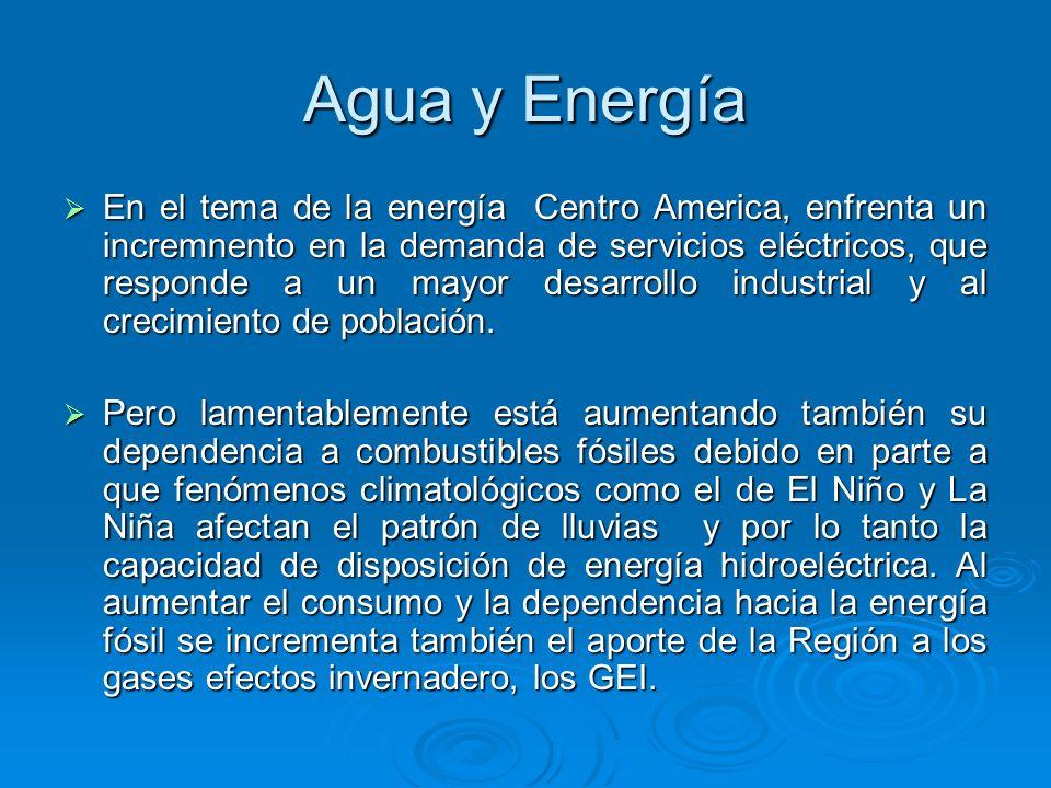 Agua y Energía En el tema de la energía Centro America, enfrenta un incremnento en la demanda de servicios eléctricos, que responde a un mayor desarro