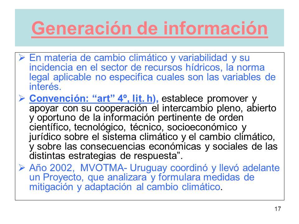 17 Generación de información En materia de cambio climático y variabilidad y su incidencia en el sector de recursos hídricos, la norma legal aplicable no especifica cuales son las variables de interés.