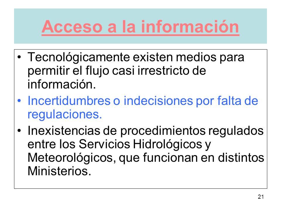 21 Acceso a la información Tecnológicamente existen medios para permitir el flujo casi irrestricto de información.
