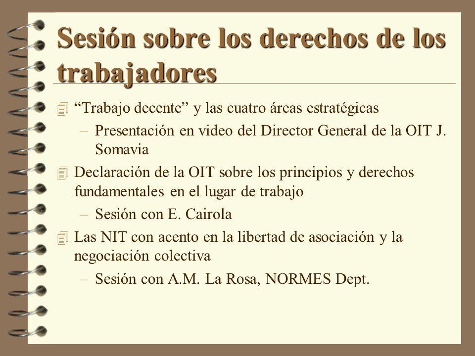 Sesión sobre los derechos de los trabajadores 4 Trabajo decente y las cuatro áreas estratégicas –Presentación en video del Director General de la OIT