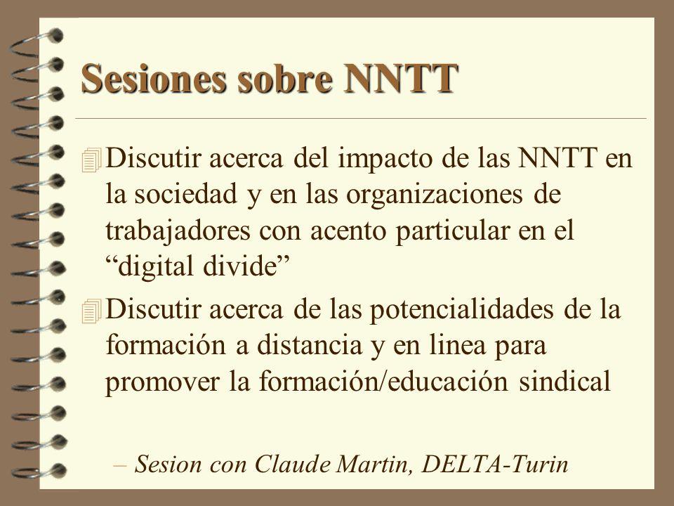 Sesiones sobre NNTT 4 Discutir acerca del impacto de las NNTT en la sociedad y en las organizaciones de trabajadores con acento particular en el digit