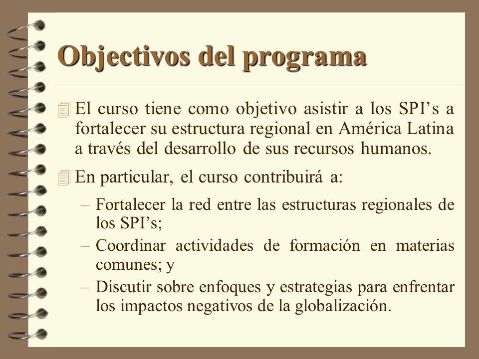 Objectivos del programa 4 El curso tiene como objetivo asistir a los SPIs a fortalecer su estructura regional en América Latina a través del desarroll
