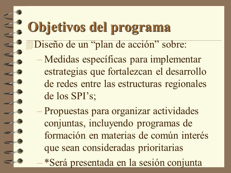 Objetivos del programa 4 Diseño de un plan de acción sobre: –Medidas específicas para implementar estrategias que fortalezcan el desarrollo de redes e