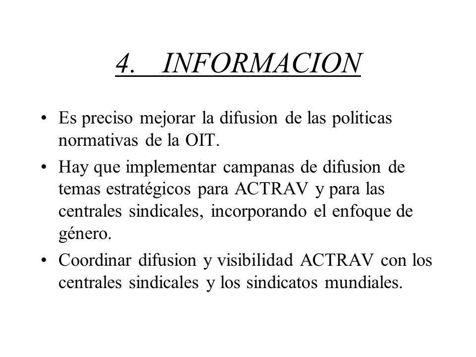 4.INFORMACION Es preciso mejorar la difusion de las politicas normativas de la OIT.