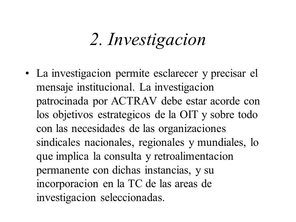 2. Investigacion La investigacion permite esclarecer y precisar el mensaje institucional.