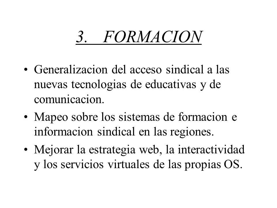 3.FORMACION Generalizacion del acceso sindical a las nuevas tecnologias de educativas y de comunicacion.