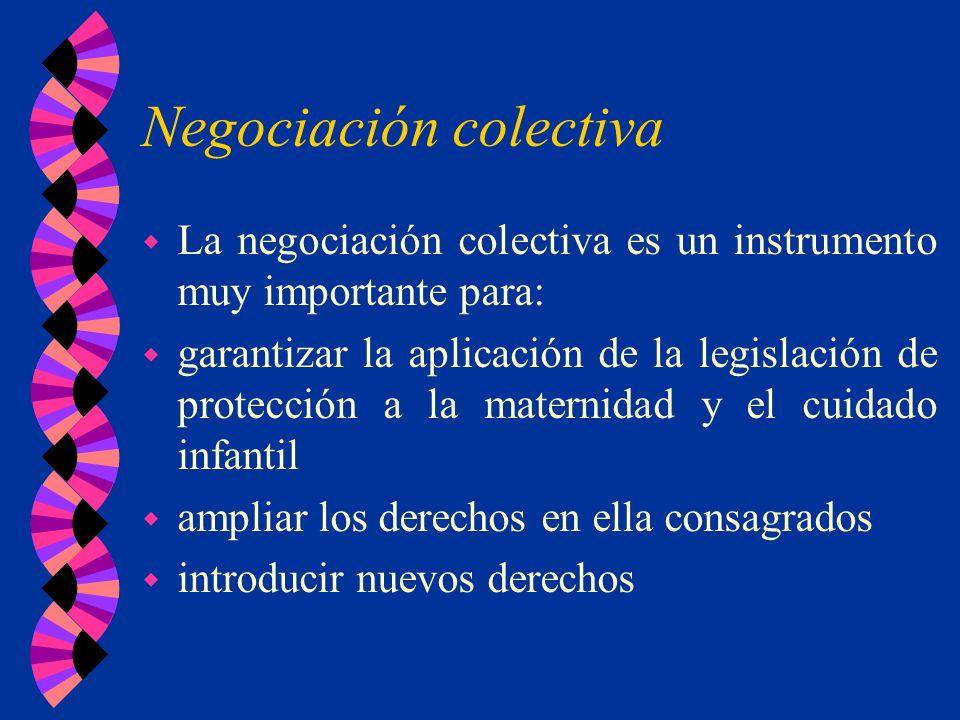 Negociación colectiva w La negociación colectiva es un instrumento muy importante para: w garantizar la aplicación de la legislación de protección a l