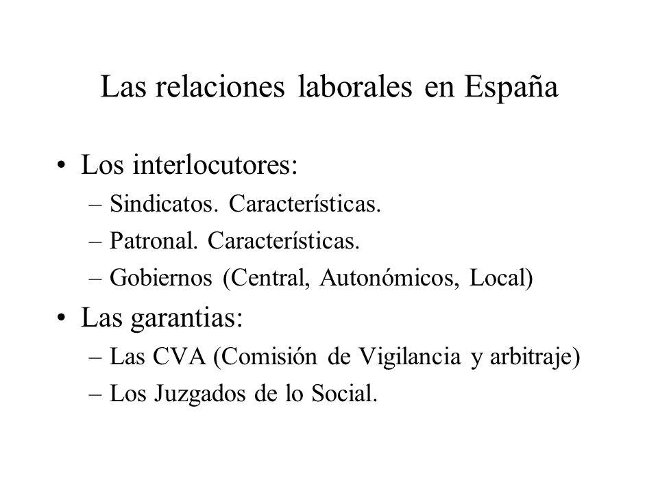 Las relaciones laborales en España Los interlocutores: –Sindicatos.