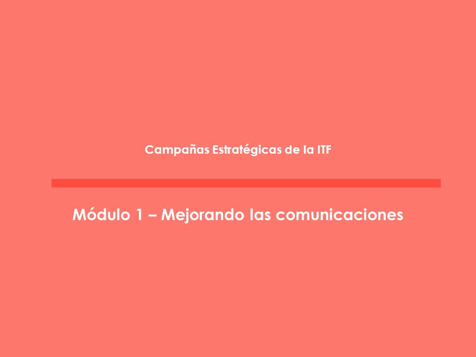 Campañas Estratégicas de la ITF Módulo 1 – Mejorando las comunicaciones