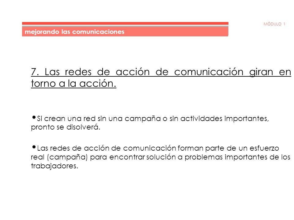 MÓDULO 1 7. Las redes de acción de comunicación giran en torno a la acción.