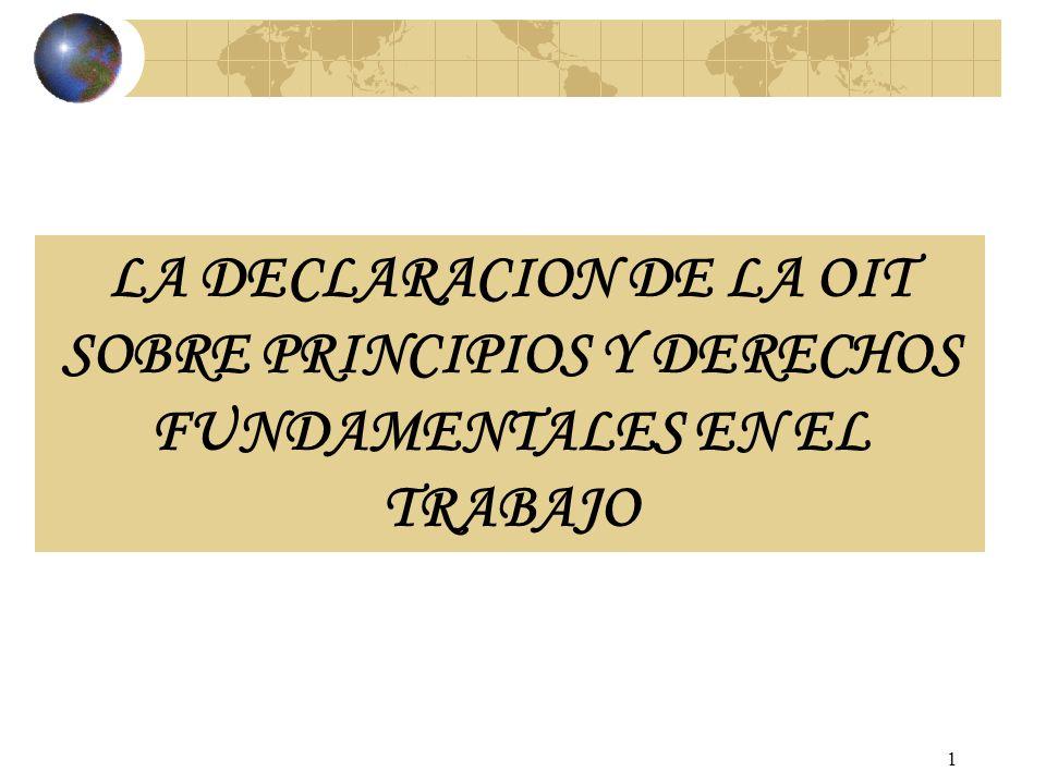 1 LA DECLARACION DE LA OIT SOBRE PRINCIPIOS Y DERECHOS FUNDAMENTALES EN EL TRABAJO