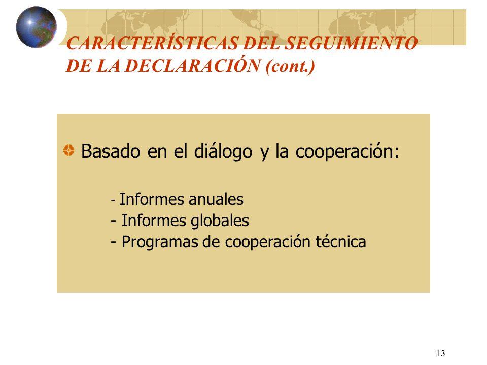 13 Basado en el diálogo y la cooperación: - Informes anuales - Informes globales - Programas de cooperación técnica CARACTERÍSTICAS DEL SEGUIMIENTO DE