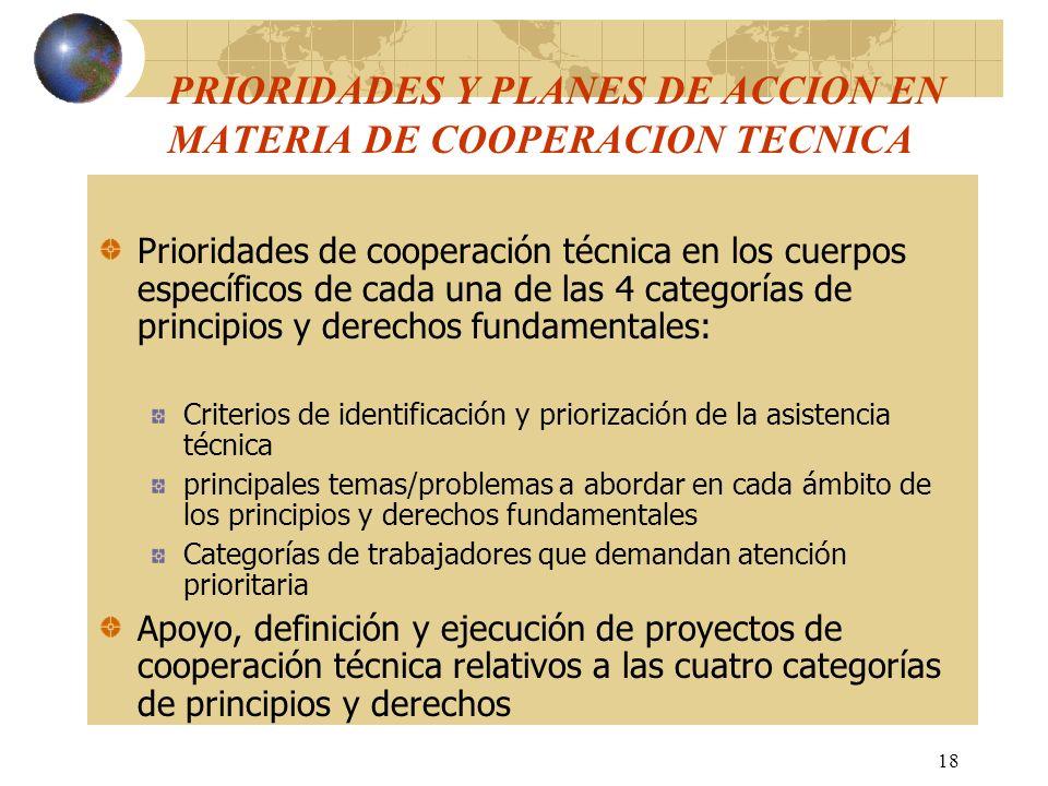 18 PRIORIDADES Y PLANES DE ACCION EN MATERIA DE COOPERACION TECNICA Prioridades de cooperación técnica en los cuerpos específicos de cada una de las 4