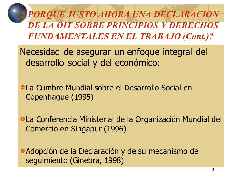 4 LA DECLARACIÓN Y SU SEGUIMIENTO: SIGNIFICADO Y ALCANCE Reafirma el compromiso universal con los valores fundamentales de la OIT y refleja un consenso internacional sobre el contenido de las normas fundamentales en el trabajo Constituye la «plataforma social» de la economía global y el pilar del concepto «trabajo decente» para todos los trabajadores Instrumento Promocional, no está sujeto a ratificación