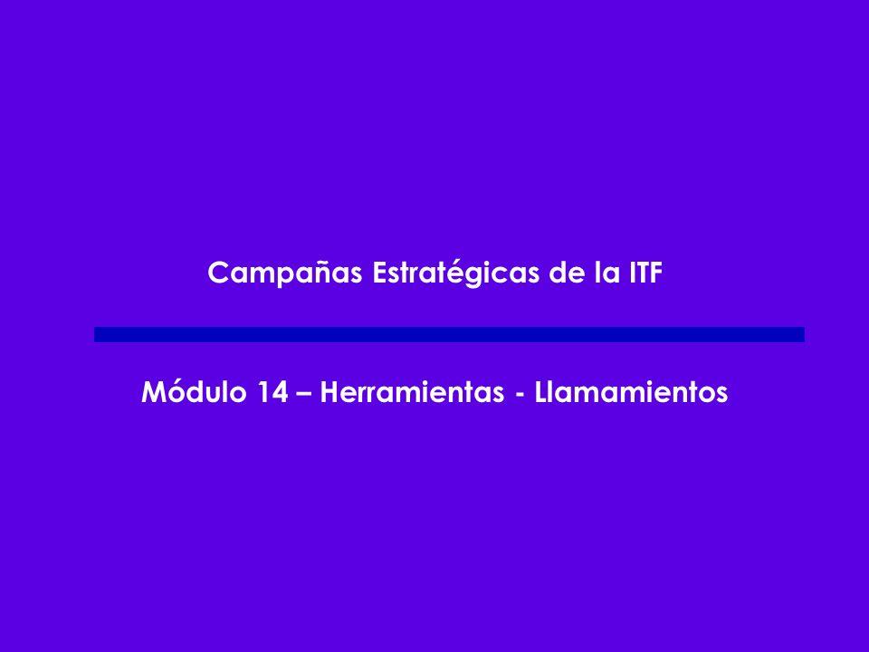 Campañas Estratégicas de la ITF Módulo 14 – Herramientas - Llamamientos