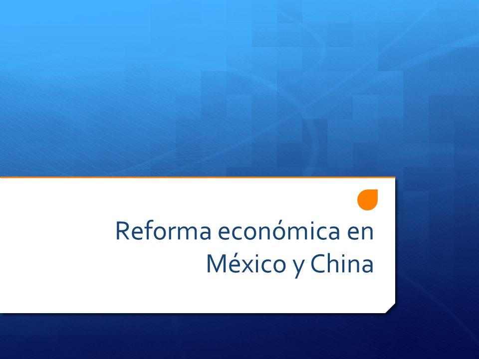 Reforma económica en México y China