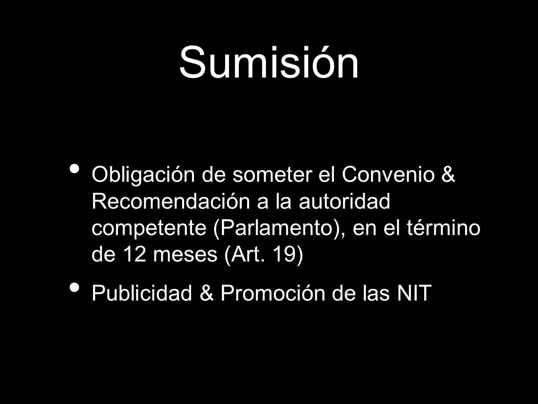 Obligación de someter el Convenio & Recomendación a la autoridad competente (Parlamento), en el término de 12 meses (Art. 19) Publicidad & Promoción d