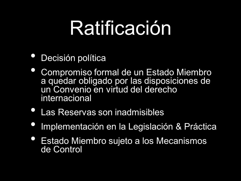 Decisión política Compromiso formal de un Estado Miembro a quedar obligado por las disposiciones de un Convenio en virtud del derecho internacional La