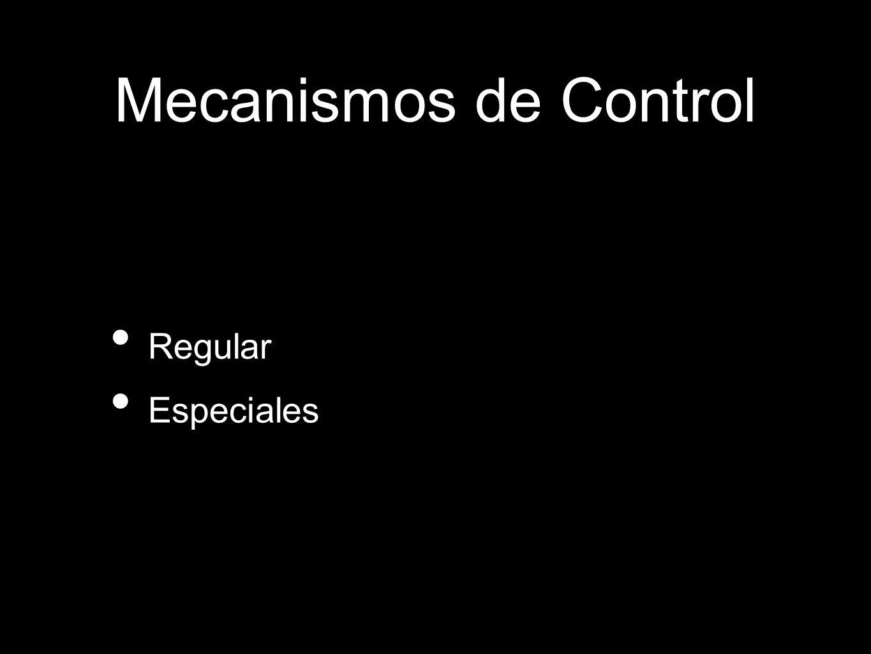 Regular Especiales Mecanismos de Control