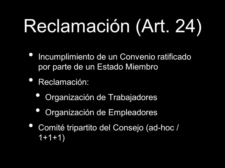 Incumplimiento de un Convenio ratificado por parte de un Estado Miembro Reclamación: Organización de Trabajadores Organización de Empleadores Comité t