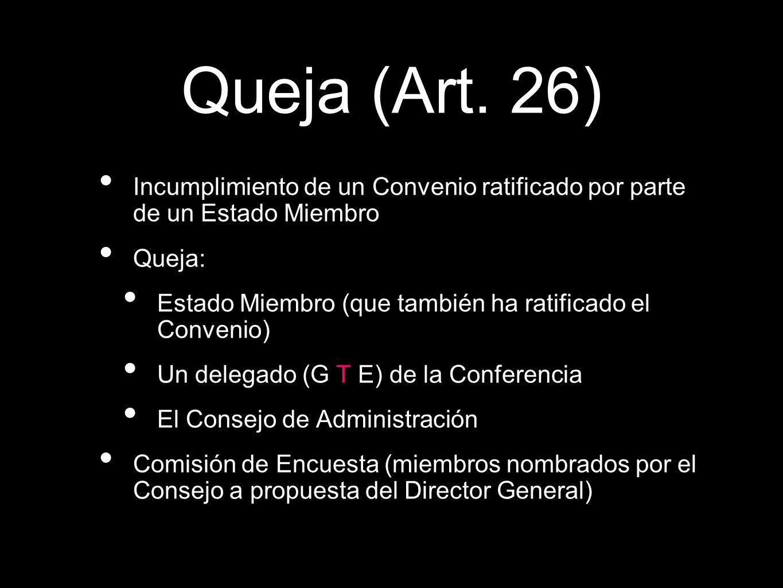 Incumplimiento de un Convenio ratificado por parte de un Estado Miembro Queja: Estado Miembro (que también ha ratificado el Convenio) Un delegado (G T