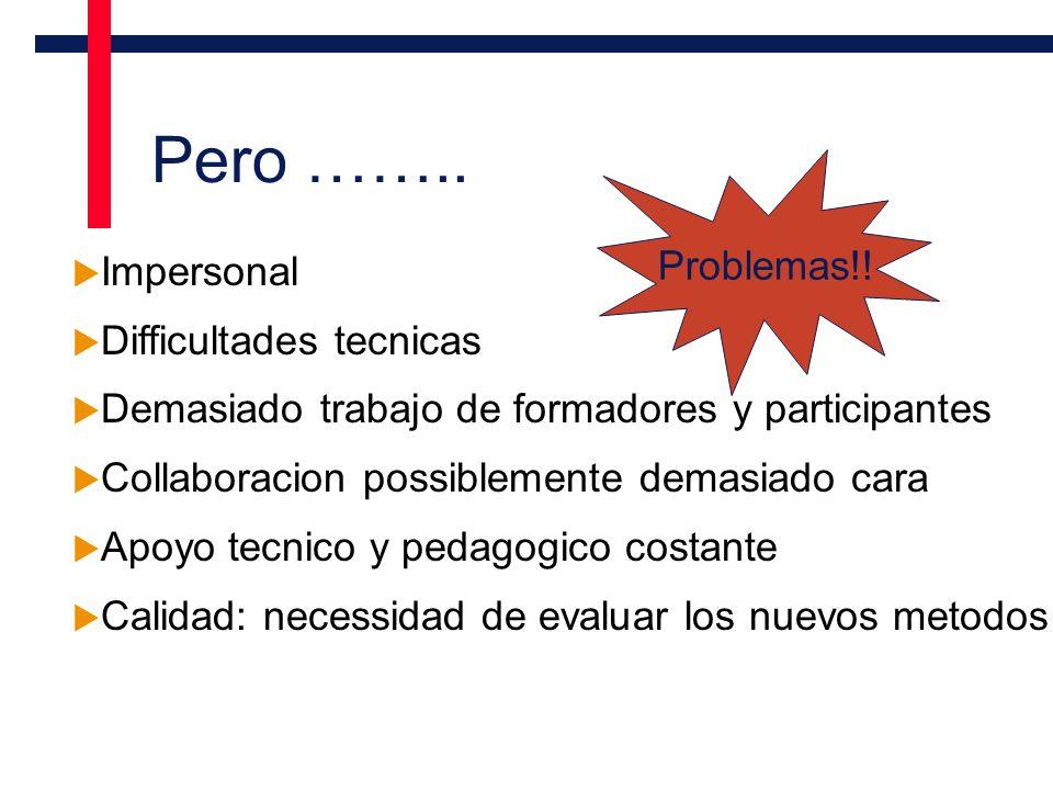 Pedagogia n Apprendizaje mas flexible n Approche centrado en el participante En que contribuye la tecnologia : n Apprendizaje constructivo n Interactividad y simulacion n Informaciones & recursos pedagogicos actualizados