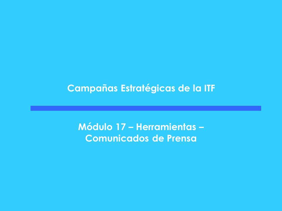 Campañas Estratégicas de la ITF Módulo 17 – Herramientas – Comunicados de Prensa