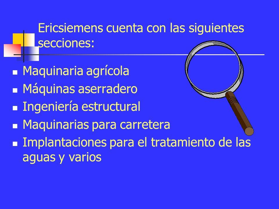 Ericsiemens Maquinaria Agrícola Maquinaria Aserradero Ingeniería estructural Ericsiemens Financia Ericsiemens A.G.