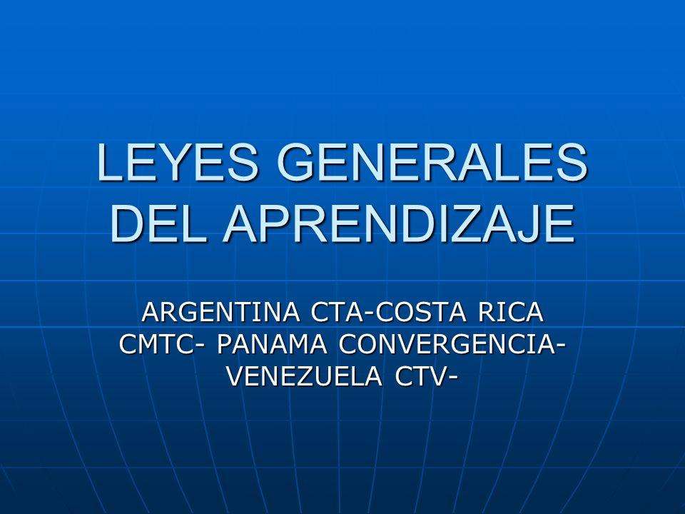 LEYES GENERALES DEL APRENDIZAJE ARGENTINA CTA-COSTA RICA CMTC- PANAMA CONVERGENCIA- VENEZUELA CTV-