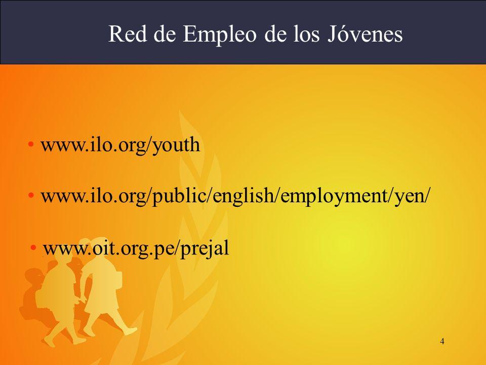 4 Red de Empleo de los Jóvenes www.ilo.org/public/english/employment/yen/ www.ilo.org/youth www.oit.org.pe/prejal