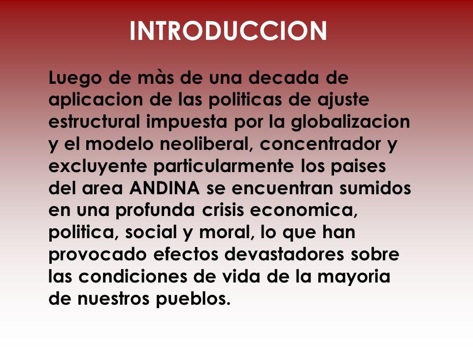 Luego de màs de una decada de aplicacion de las politicas de ajuste estructural impuesta por la globalizacion y el modelo neoliberal, concentrador y e