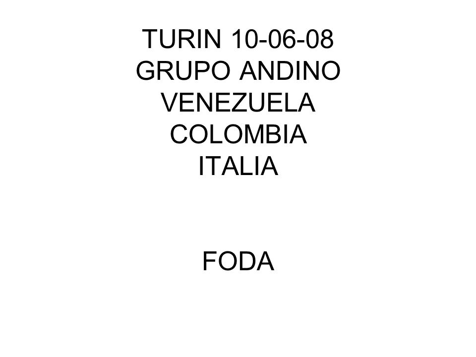 TURIN 10-06-08 GRUPO ANDINO VENEZUELA COLOMBIA ITALIA FODA