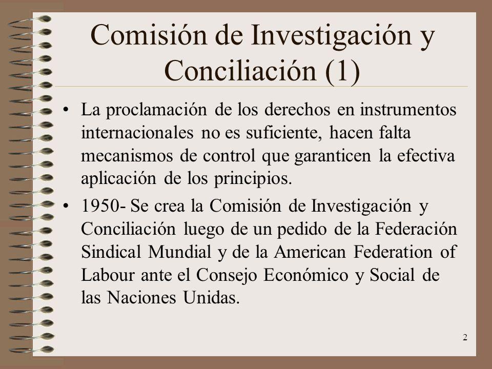 2 Comisión de Investigación y Conciliación (1) La proclamación de los derechos en instrumentos internacionales no es suficiente, hacen falta mecanismo