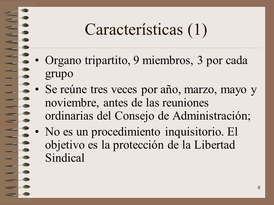 6 Características (1) Organo tripartito, 9 miembros, 3 por cada grupo Se reúne tres veces por año, marzo, mayo y noviembre, antes de las reuniones ord