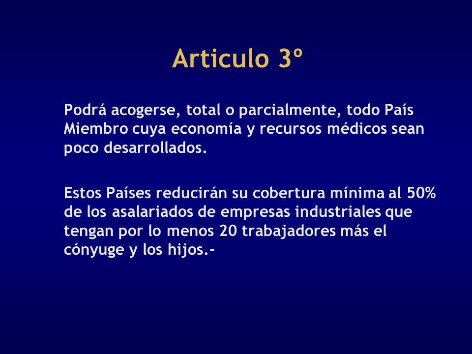 Articulo 3º Podrá acogerse, total o parcialmente, todo País Miembro cuya economía y recursos médicos sean poco desarrollados. Estos Países reducirán s