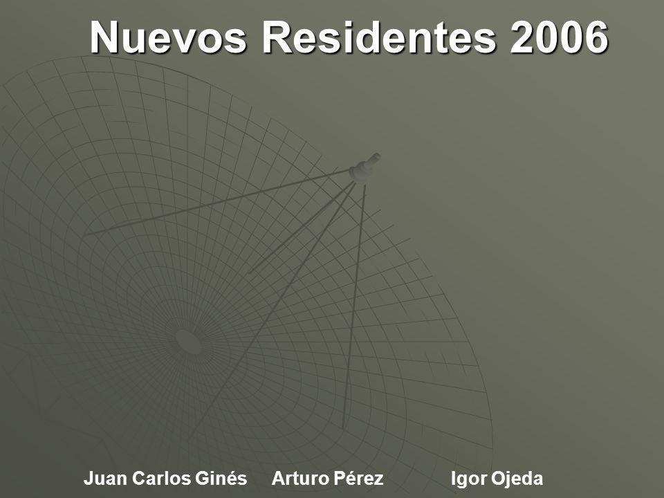 Nuevos Residentes 2006 Igor OjedaJuan Carlos GinésArturo Pérez