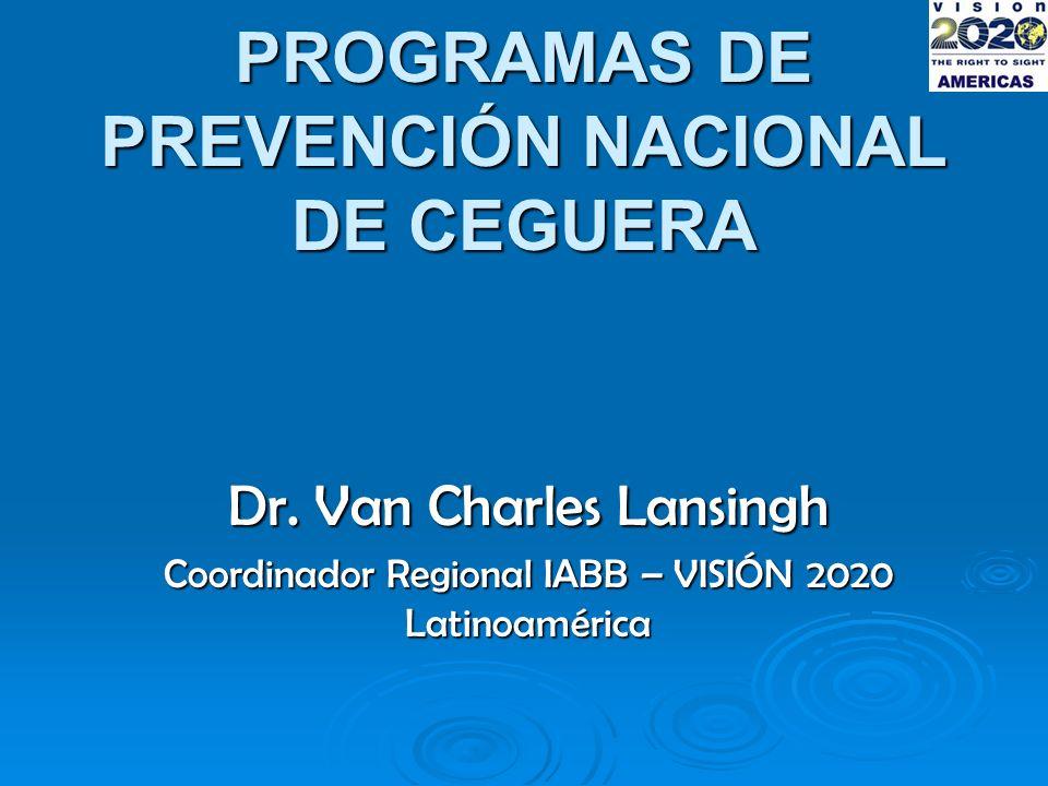 PROGRAMAS DE PREVENCIÓN NACIONAL DE CEGUERA Dr.