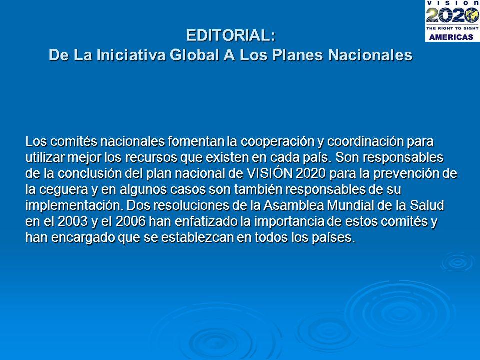 EDITORIAL: De La Iniciativa Global A Los Planes Nacionales Los comités nacionales fomentan la cooperación y coordinación para utilizar mejor los recursos que existen en cada país.