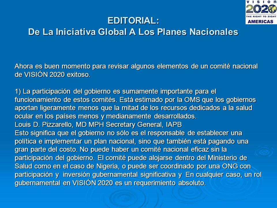 EDITORIAL: De La Iniciativa Global A Los Planes Nacionales Ahora es buen momento para revisar algunos elementos de un comité nacional de VISIÓN 2020 exitoso.