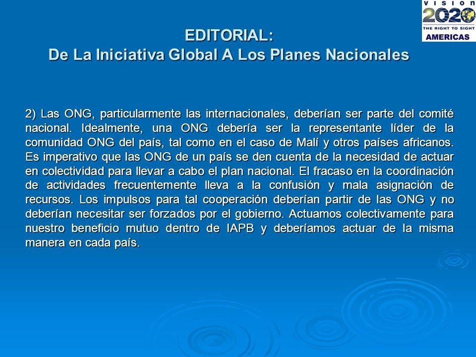 EDITORIAL: De La Iniciativa Global A Los Planes Nacionales 2) Las ONG, particularmente las internacionales, deberían ser parte del comité nacional.