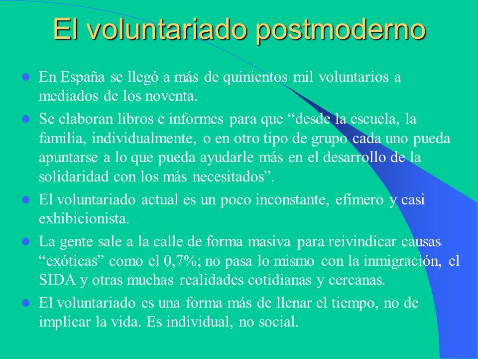 El voluntariado estético El voluntario ha cambiado de cara, de gestos y hasta de profesión. El uniforme del voluntario es vaqueros y zapatillas de dep