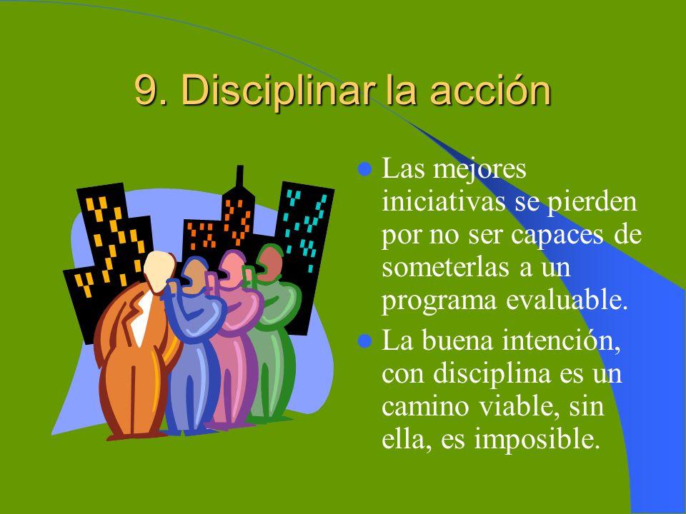 8. Relación con los profesionales de la acción social El voluntariado estima al profesional de la acción social y buscará siempre la complementariedad