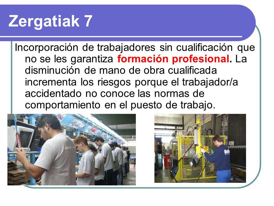 Zergatiak 7 Incorporación de trabajadores sin cualificación que no se les garantiza formación profesional.