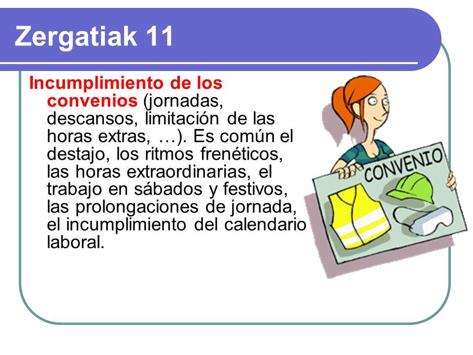 Zergatiak 11 Incumplimiento de los convenios (jornadas, descansos, limitación de las horas extras, …).